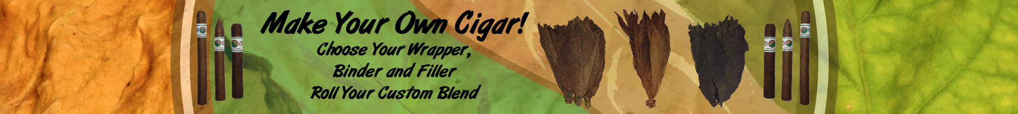 Roll your own cigars with whole leaf tobacco! Cigar rolling kits.